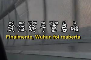 Texto Finalmente Wuhan foi reaberta